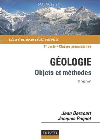 Géologie : Objets et méthodes - Cours et exercices résolus