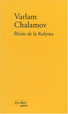 Récits de la Kolyma par Varlam Chalamov
