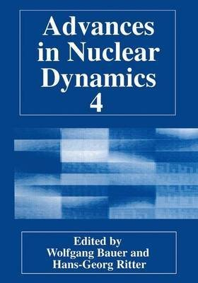[(Advances in Nuclear Dynamics 4)] [Edited by Wolfgang Bauer ] published on (July, 2013)