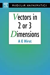 Vectors in Two or Three Dimensions (Modular Mathematics Series)