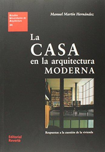 La casa en la arquitectura moderna (Estudios Universitarios de Arquitectura) por MARTIN (EUA 24)