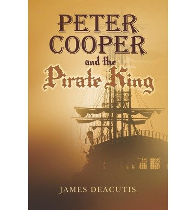 [ [ PETER COOPER AND THE PIRATE KING BY(DEACUTIS, JAMES )](AUTHOR)[PAPERBACK]