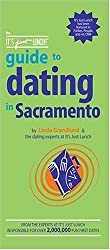 The Its Just Lunch Guide To Dating In Sacramento