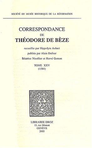 Correspondance de Théodore de Bèze : Tome 25 (1584)