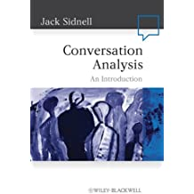 Conversation Analysis: An Introduction (Language in Society Book 41) (English Edition)