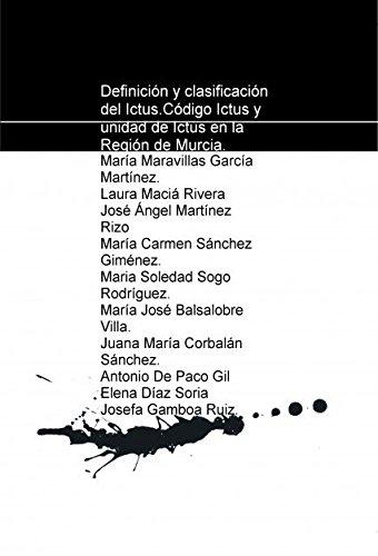 Definición y clasificación del Ictus.Código Ictus y unidad de Ictus en la Región de Murcia.