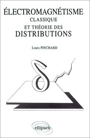Electromagnétisme classique et théorie des distributions