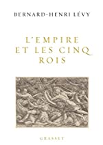 L'Empire et les cinq rois de Bernard-Henri Levy