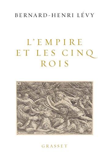 L'Empire et les cinq rois (essai français) (French Edition)