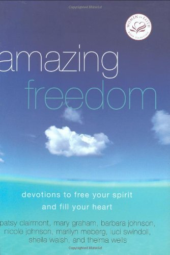Amazing Freedom: Devotions to Free Your Spirit and Fill Your Heart (Women of Faith Cafe) (Women of Faith (Thomas Nelson)) by Patsy Clairmont (2007-03-06)