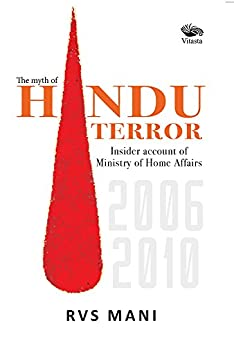 Hindu Terror: Insider account of Ministry of Home Affairs 2006-2010 by [Mani, RVS]
