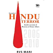 The Myth of Hindu Terror: Insider account of Ministry of Home Affairs 2006-2010