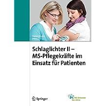 Schlaglichter II - MS Pflegekräfte im Einsatz für Patienten