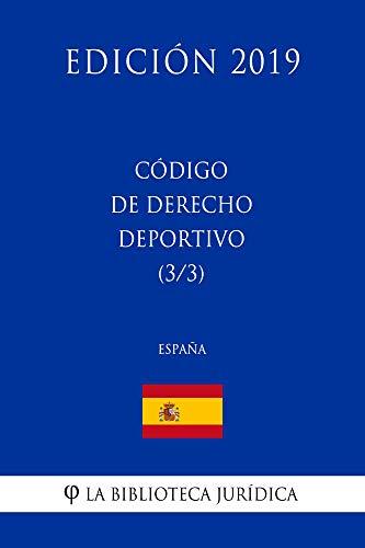 Código de Derecho Deportivo (3/3) (España) (Edición 2019) por La Biblioteca Jurídica