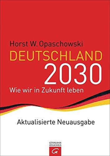 Deutschland 2030: Wie wir in Zukunft leben