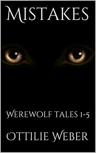 Mistakes: Werewolf tales 1-5 (English Edition)