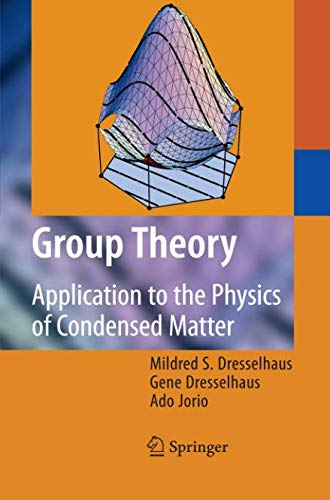 Group Theory: Application to the Physics of Condensed Matter por Mildred S. Dresselhaus