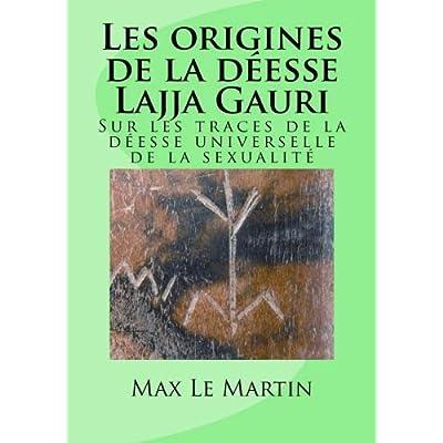 Les origines de la déesse Lajja Gauri: Sur les traces de la déesse universelle de la sexualité
