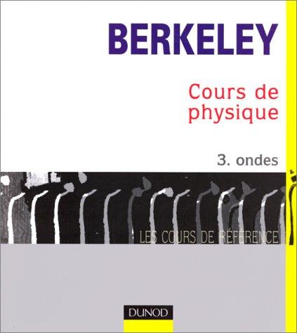 Cours de physique de Berkeley, tome 3 : Ondes