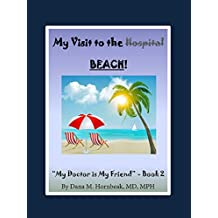 My Visit to the Hospital (BEACH)! (My Doctor Is My Friend Book 2) (English Edition)