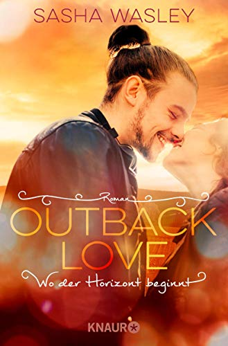 Outback Love. Wo der Horizont beginnt: Roman (Die Outback-Sisters-Serie 3) (Horizont-serie)