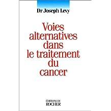 Voies alternatives dans le traitement du cancer