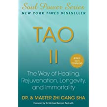 Tao II: The Way of Healing, Rejuvenation, Longevity, and Immortality (Soul Power) (English Edition)
