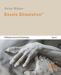 Basale Stimulation®: Palliative Care für Einsteiger, Band I