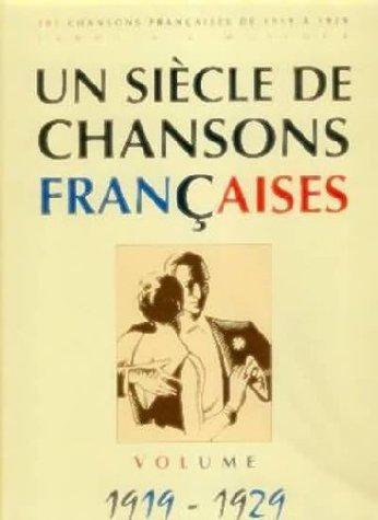 Un Siècle de Chansons Françaises 1919-1929