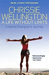 A Life Without Limits by Chrissie Wellington (2013-03-07)