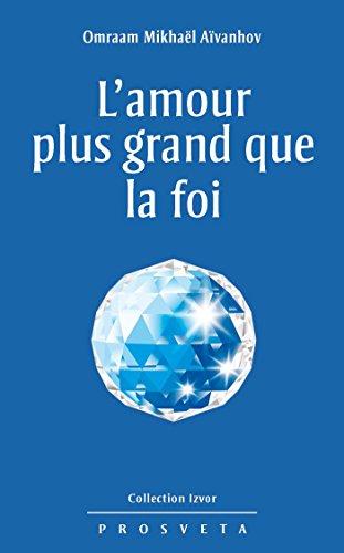 Lamour plus grand que la foi (Izvor (FR) t. 239)