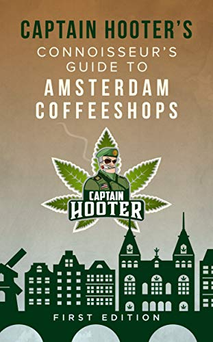 Captain Hooter's Connoisseur's Guide to Amsterdam Coffeeshops (English Edition)