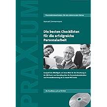 Die besten Checklisten für die erfolgreiche Personalarbeit: Kompakt das Wichtigste auf einen Blick für die Umsetzung in der HR-Praxis vom Recruiting ... und Personalbewertung bis zu neuen HR-Trends.