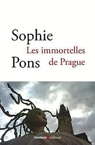 Les immortelles de Prague par Sophie Pons