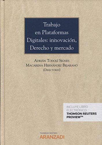 Trabajo en plataformas digitales: innovación, Derecho y mercado (Papel + e-book) (Gran Tratado) por Macarena Hernández Bejarano