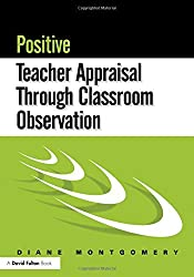 Positive Teacher Appraisal Through Classroom Observation by Diane Montgomery (1999-06-03)