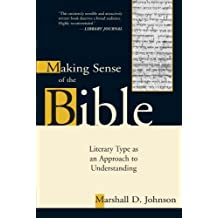 Making Sense of the Bible: Literary Type as an Approach to Understanding by Marshall D. Johnson (2002-03-13)