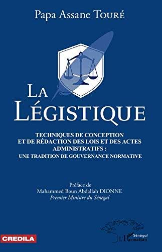 La légistique. Technique de conception et de rédaction des lois et des actes administratifs :: une tradition de gouvernance normative.