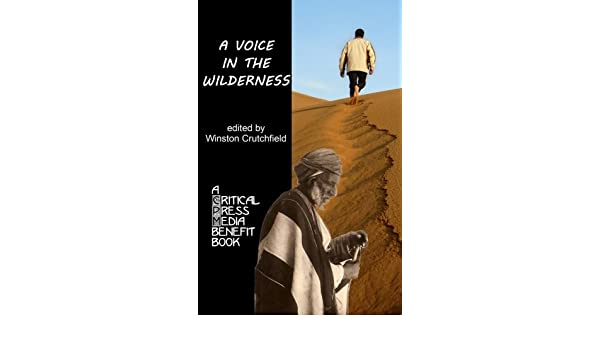 A Voice in the Wilderness (Critical Press Media Benefit Books Book 4)