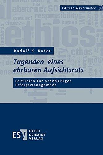 Tugenden eines ehrbaren Aufsichtsrats: Leitlinien für nachhaltiges Erfolgsmanagement (Edition Governance) (Aktentasche Hardcover)