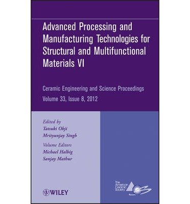 Produktbild { ADVANCED PROCESSING AND MANUFACTURING TECHNOLOGIESFOR STRUCTURAL AND MULTIFUNCTIONAL MATERIALS VI: CERAMIC ENGINEERING AND SCIENCE PROCEEDINGS, VOLUME (CERAMIC ENGINEERING AND SCIENCE PROCEEDINGS (HARDCOVER) #576) } By Acers ( Author ) [ Nov - 2012 ] [ Hardcover ]