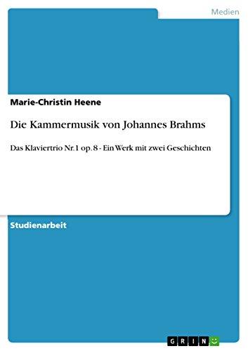 Die Kammermusik von Johannes Brahms: Das Klaviertrio Nr.1 op. 8 - Ein Werk mit zwei Geschichten