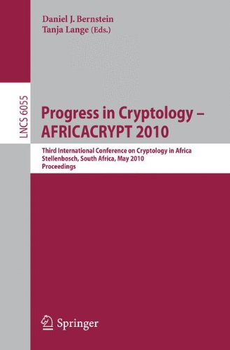 Progress in Cryptology - AFRICACRYPT 2010: Third International Conference on Cryptology in Africa, Stellenbosch, South Africa, May 3-6, 2010, Proceedings (Lecture Notes in Computer Science)