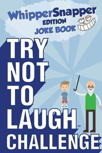 Try Not to Laugh Challenge - Whippersnapper Edition: A Hilarious and Interactive Joke Book Contest for Boys Ages 6, 7, 8, 9, 10, and 11 Years Old por Crazy Corey