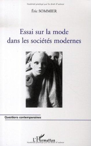 Essai sur la mode dans les sociétés mo...