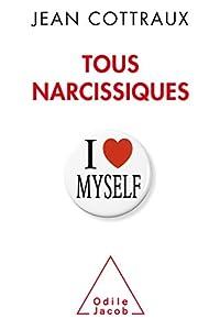"""Afficher """"Tous narcissiques"""""""