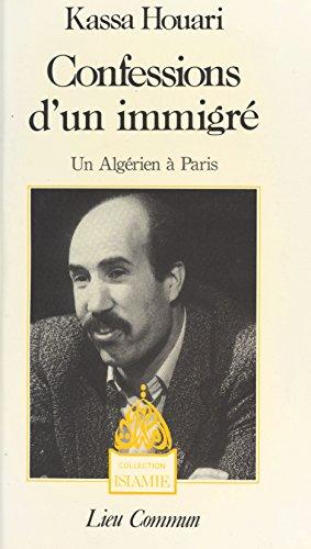 Confessions d'un immigré : Un Algérien à Paris