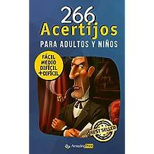 266 Acertijos Para Adultos y Niños: Los mejores acertijos y adivinanzas de enigmas, rompecabezas y lógica con sus soluciones