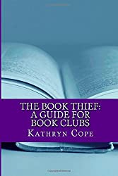 The Book Thief: A Guide for Book Clubs (The Reading Room Book Group Guides) by Kathryn Cope (2014-07-16)