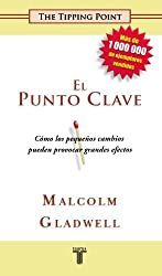 El Punto Clave (The Tipping Point. How Little Things Can Make a Big Difference) (Spanish Edition) by Malcolm Instituto Cervantes (2007-02-01)